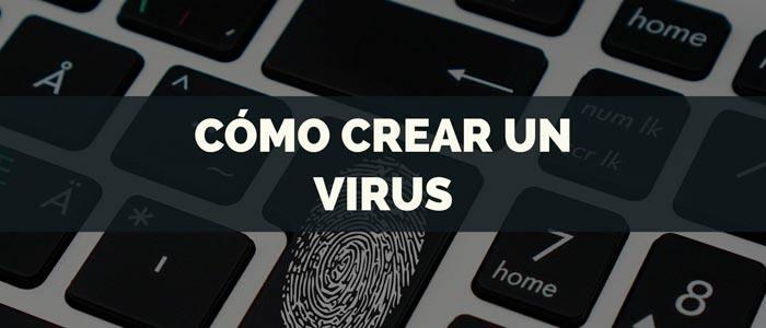 Cómo crear un virus